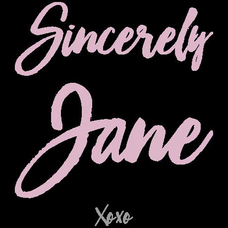 Sincerely Jane XOXO